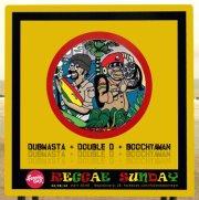 Reggae Sunday: Dubmasta, Double D, Boochyaman